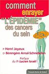 Comment enrayer L`EPIDEMIE des cancers du sein et des récidives ?